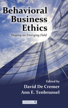 Behavioral Business Ethics : Shaping an Emerging Field, Hardback Book