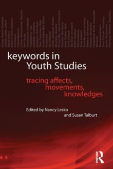 Keywords in Youth Studies : Tracing Affects, Movements, Knowledges, Paperback / softback Book