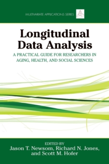 Longitudinal Data Analysis : A Practical Guide for Researchers in Aging, Health, and Social Sciences, Paperback / softback Book