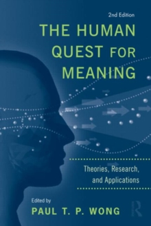 The Human Quest for Meaning : Theories, Research, and Applications, Hardback Book