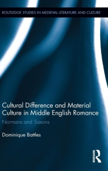 Cultural Difference and Material Culture in Middle English Romance : Normans and Saxons, Hardback Book