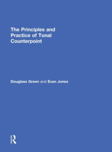 The Principles and Practice of Tonal Counterpoint, Hardback Book
