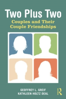Two Plus Two : Couples and Their Couple Friendships, Paperback / softback Book
