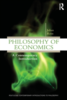 Philosophy of Economics : A Contemporary Introduction, Paperback / softback Book