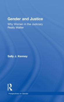 Gender and Justice : Why Women in the Judiciary Really Matter, Hardback Book