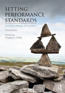Setting Performance Standards : Foundations, Methods, and Innovations, Paperback Book