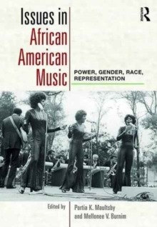 Issues in African American Music : Power, Gender, Race, Representation, Paperback / softback Book