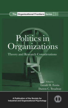 Politics in Organizations : Theory and Research Considerations, Hardback Book