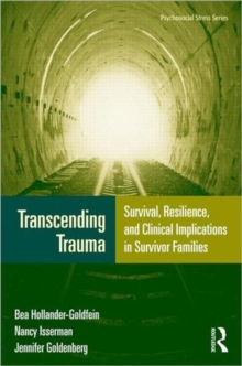 Transcending Trauma : Survival, Resilience, and Clinical Implications in Survivor Families, Hardback Book
