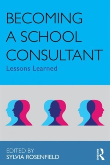 Becoming a School Consultant : Lessons Learned, Hardback Book