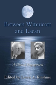 Between Winnicott and Lacan : A Clinical Engagement, Paperback / softback Book