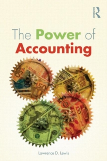 The Power of Accounting : What the Numbers Mean and How to Use Them, Paperback Book