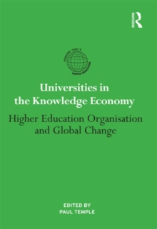 Universities in the Knowledge Economy : Higher education organisation and global change, Hardback Book
