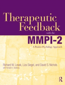 Therapeutic Feedback with the MMPI-2 : A Positive Psychology Approach, Paperback Book