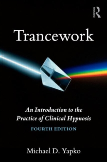 Trancework : An Introduction to the Practice of Clinical Hypnosis, Hardback Book