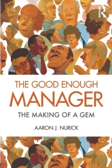 The Good Enough Manager : The Making of a GEM, Paperback Book