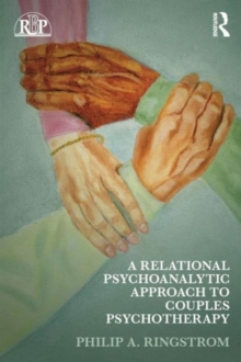 A Relational Psychoanalytic Approach to Couples Psychotherapy, Paperback / softback Book