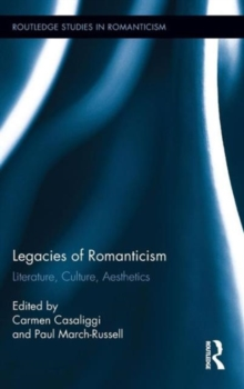 Legacies of Romanticism : Literature, Culture, Aesthetics, Hardback Book