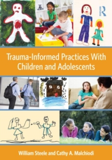 Trauma-Informed Practices With Children and Adolescents, Paperback Book