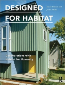 Designed for Habitat : Collaborations with Habitat for Humanity, Paperback / softback Book