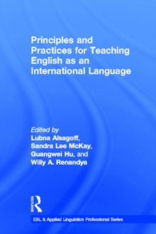 Principles and Practices for Teaching English as an International Language, Hardback Book