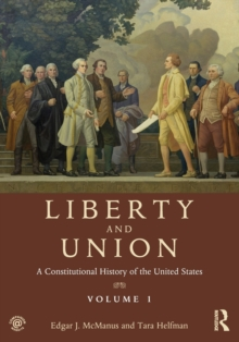 Liberty and Union : A Constitutional History of the United States, volume 1, Paperback / softback Book