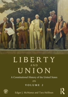 Liberty and Union : A Constitutional History of the United States, volume 2, Paperback / softback Book