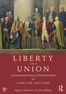 Liberty and Union : A Constitutional History of the United States, concise edition, Paperback / softback Book