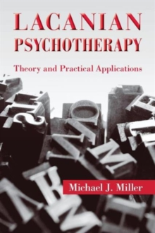Lacanian Psychotherapy : Theory and Practical Applications, Paperback / softback Book