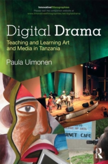 Digital Drama : Teaching and Learning Art and Media in Tanzania, Paperback Book