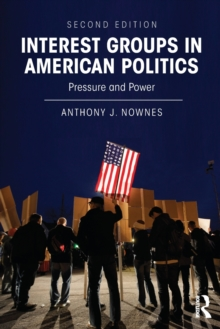 Interest Groups in American Politics : Pressure and Power, Paperback / softback Book