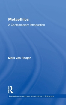 Metaethics : A Contemporary Introduction, Hardback Book