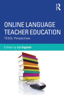 Online Language Teacher Education : TESOL Perspectives, Paperback Book