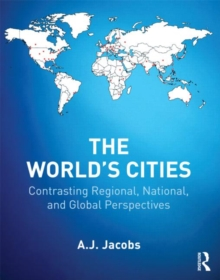 The World's Cities : Contrasting Regional, National, and Global Perspectives, Paperback / softback Book