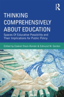 Thinking Comprehensively About Education : Spaces of Educative Possibility and their Implications for Public Policy, Paperback / softback Book