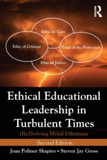 Ethical Educational Leadership in Turbulent Times : (Re) Solving Moral Dilemmas, Paperback / softback Book