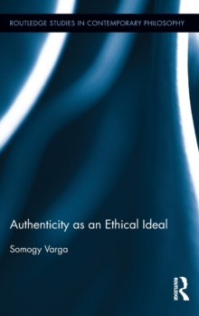 Authenticity as an Ethical Ideal, Hardback Book