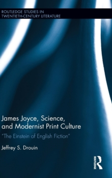 "James Joyce, Science, and Modernist Print Culture : ""The Einstein of English Fiction"", Hardback Book"