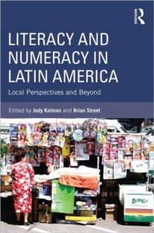 Literacy and Numeracy in Latin America : Local Perspectives and Beyond, Paperback Book