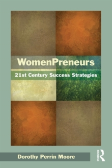 WomenPreneurs : 21st Century Success Strategies, Paperback Book