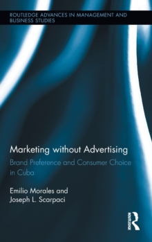 Marketing without Advertising : Brand Preference and Consumer Choice in Cuba, Hardback Book