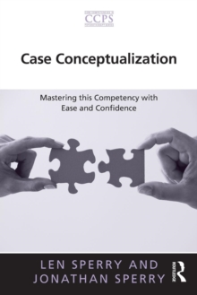 Case Conceptualization : Mastering this Competency with Ease and Confidence, Paperback / softback Book
