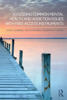 Assessing Common Mental Health and Addiction Issues With Free-Access Instruments, Paperback / softback Book