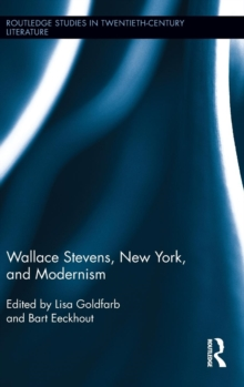 Wallace Stevens, New York, and Modernism, Hardback Book