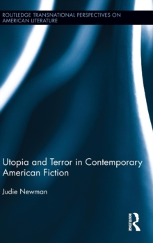 Utopia and Terror in Contemporary American Fiction, Hardback Book