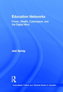 Education Networks : Power, Wealth, Cyberspace, and the Digital Mind, Hardback Book