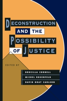 Deconstruction and the Possibility of Justice, Paperback / softback Book