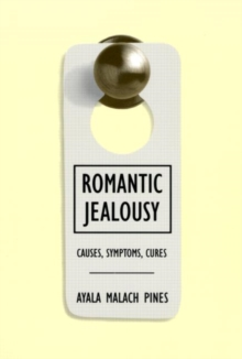 Romantic Jealousy : Causes, Symptoms, Cures, Paperback Book