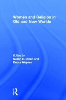 Women and Religion in Old and New Worlds, Paperback / softback Book