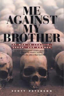 Me Against My Brother : At War in Somalia, Sudan and Rwanda, Paperback Book